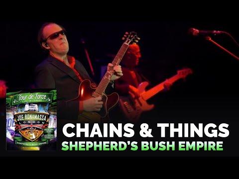 """Joe Bonamassa - """"Chains & Things"""" - Shepherd's Bush Empire"""