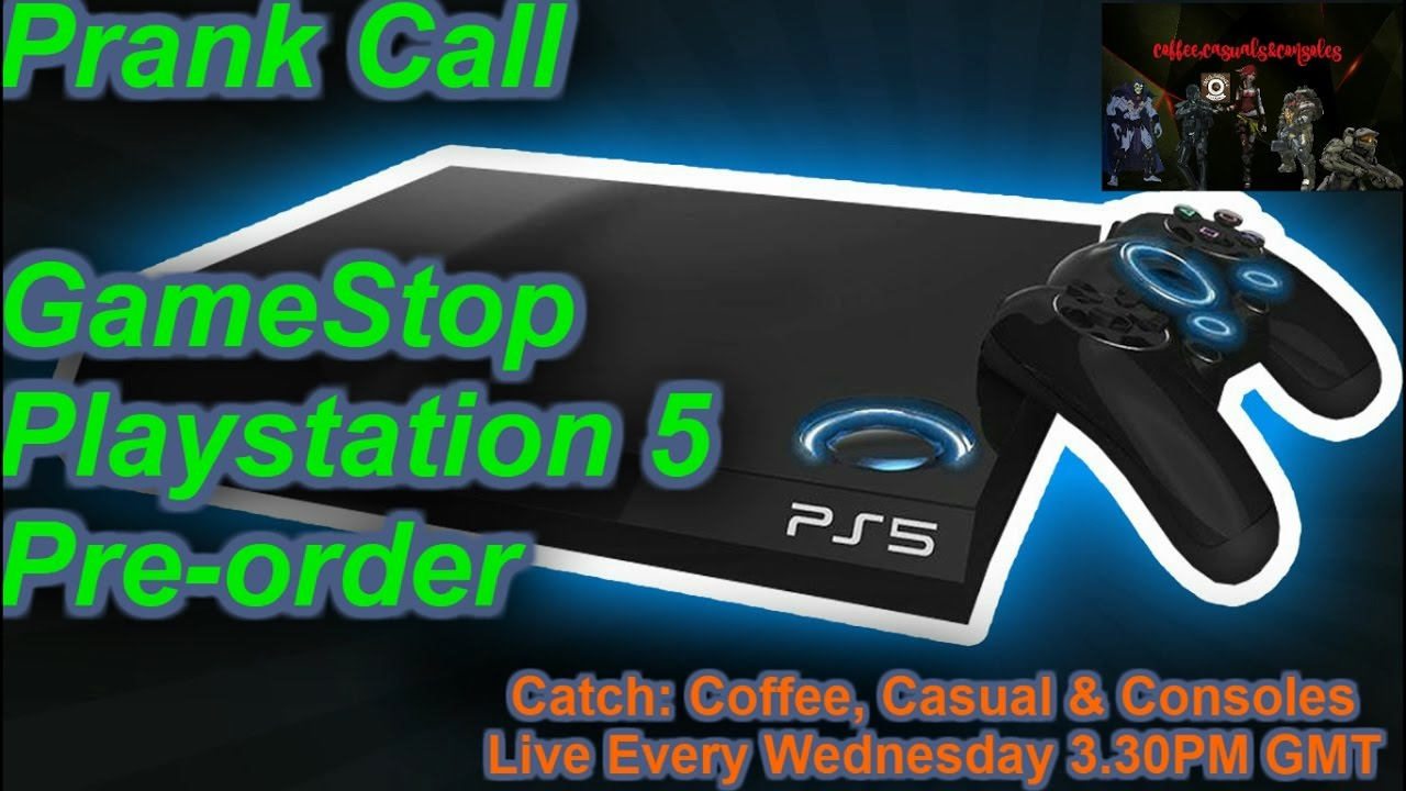 Gamestop Prank Call Can I Pre Order The Playstation 5 Youtube