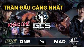 Trận đấu căng nhất GCS 2019 Kỳ phùng địch thủ MAD Vs ONE