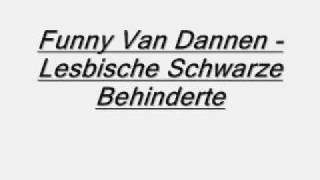 Funny Van Dannen Lesbische Schwarze Behinderte