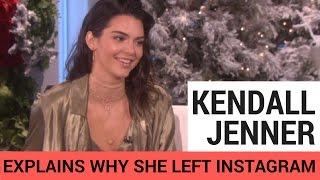 Kendall Jenner Explains Why She Deleted Instagram!