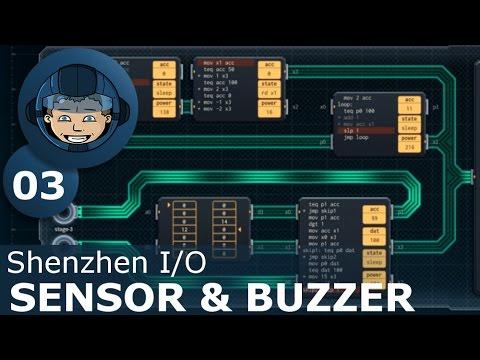 SENSOR & BUZZER - Shenzhen I/O: Ep. #3 - Gameplay & Walkthrough