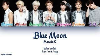 [2.88 MB] Monsta X (몬스타엑스) – Blue Moon (Color Coded Han/Rom/Eng Lyrics)