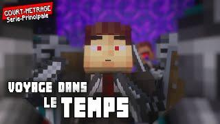 Le voyage dans le temps - [Court métrage Minecraft]