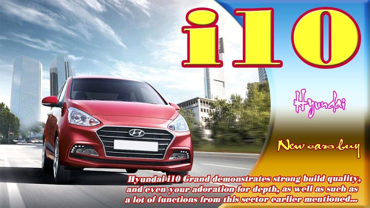 2019 Hyundai I10 2019 Hyundai I10 Grand 2019 Hyundai I10