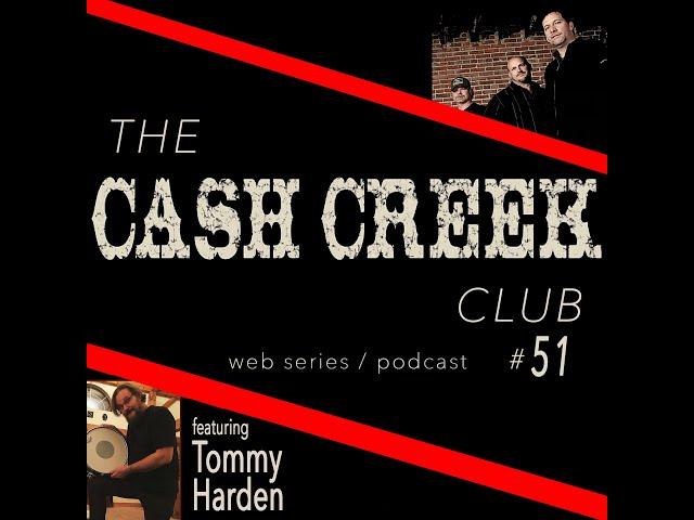 The Cash Creek Club #51 (special guest Tommy Harden) Country Music Talk Show