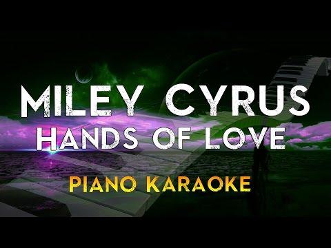 Miley Cyrus - Hands of Love | Lower Key Piano Karaoke Instrumental Lyrics Cover Sing Along