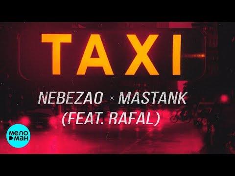 Nebezao & Mastank - Taxi feat Rafal