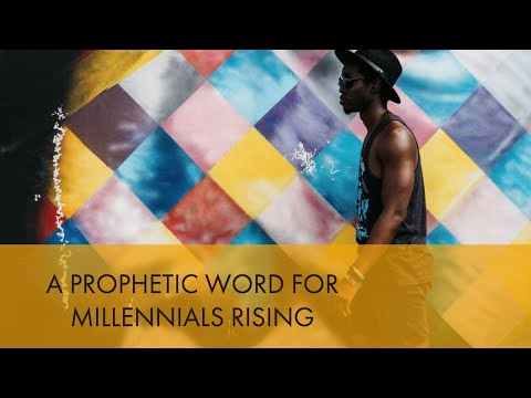 A Prophetic Word for Millennial Prophets