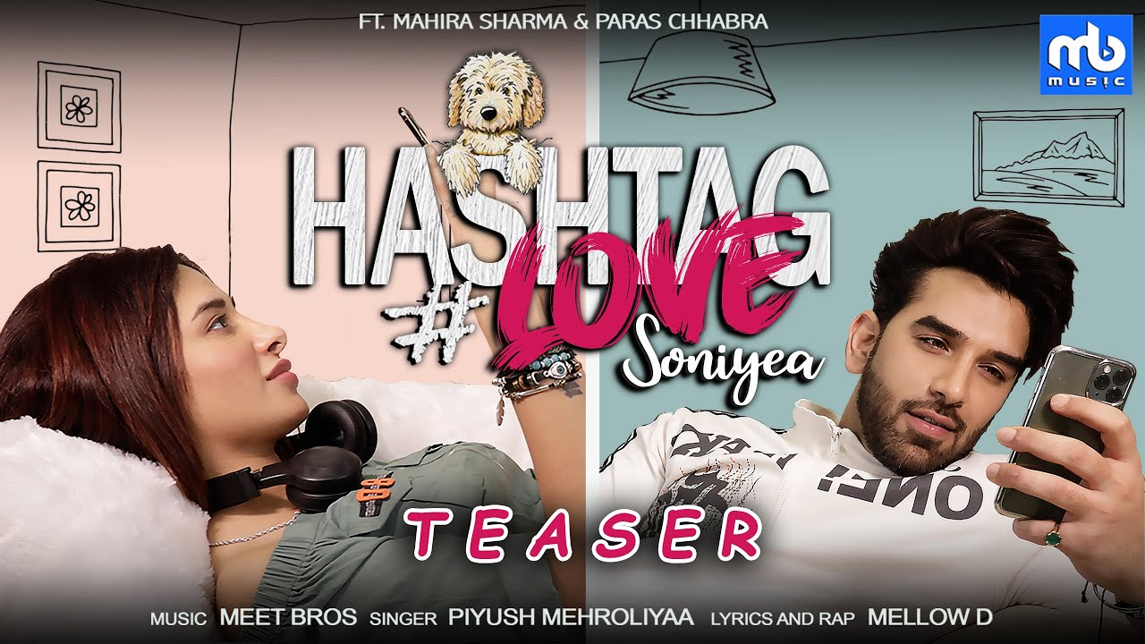 Hashtag Love Soniyea -Teaser   Meet Bros Ft.Piyush Mehroliyaa, MellowD   Mahira Sharma,Paras Chhabra