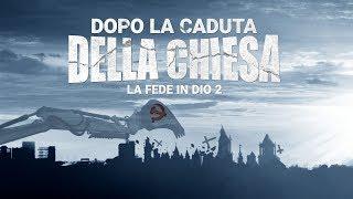 """Film cristiano - """"La fede in Dio 2 - Dopo la caduta della chiesa"""" Trailer ufficiale in italiano"""