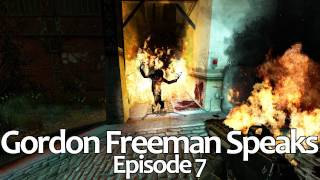 Gordon Freeman Speaks (Episode 7)