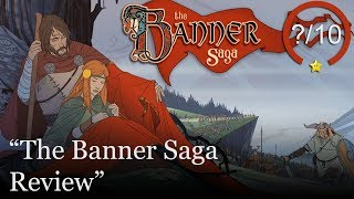 The Banner Saga Review [PS4, Switch, Xbox One, & PC]