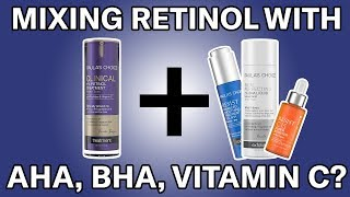 Combining Retinol with Vitamin C, AHA or BHA?