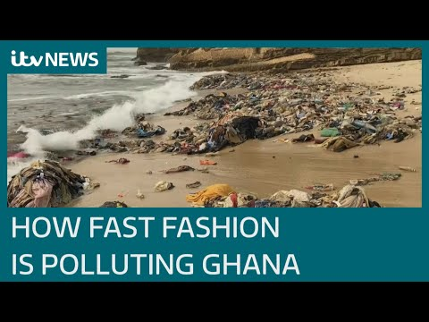 How fast fashion choices in the the UK are causing an environmental catastrophe in Ghana | ITV News
