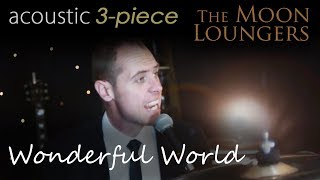 Sam Cooke Wonderful World | Acoustic Cover by the Moon Loungers