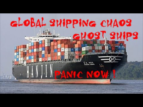Panic NOW: Global Shipping Chaos- Ghost Ships; Hanjin bankruptcy