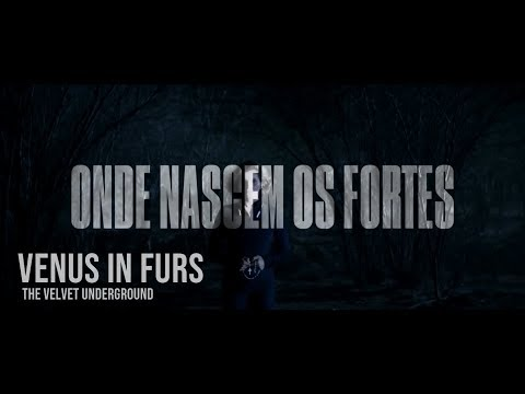 Venus In Furs - The Velvet Underground  Onde Nascem Os Fortes