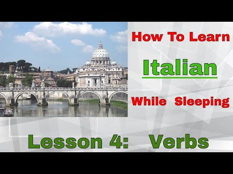 How To Learn Italian While Sleeping Lesson 4 Verbs.