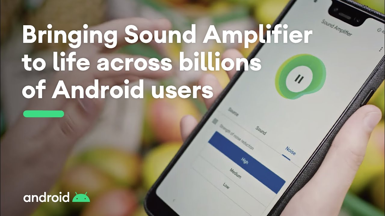 Google's 'Sound Amplifier' Android app helps you hear better