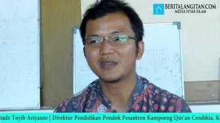 Ustadz Toyib Ariyanto (Direktur Pendidikan Ponpes Kampoeng Qur'an Cendikia)