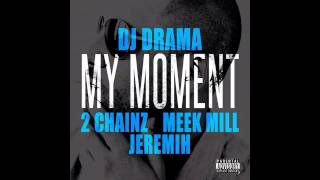 DJ Drama - My Moment ft. 2 Chainz, Meek Mill & Jeremih Bass Boosted (HD)