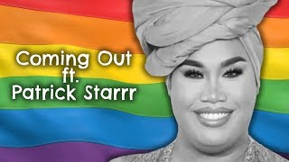 How Did You Know? Coming Out ft. Patrick Starrr