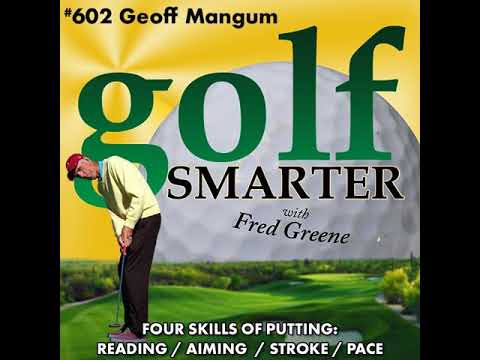 4 Skills of Putting: Reading / Aiming / Stroke / Distance with PuttingZone.com Founder Geoff Mangum
