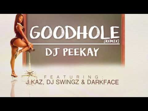 DJ PeeKay - GoodHole Remix ft J Kaz, DJ Swingz & DarkFace (Audio)