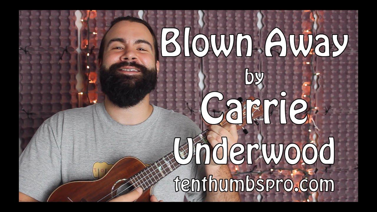 Blown Away Carrie Underwood Easy Beginner Song Ukulele Tutorail