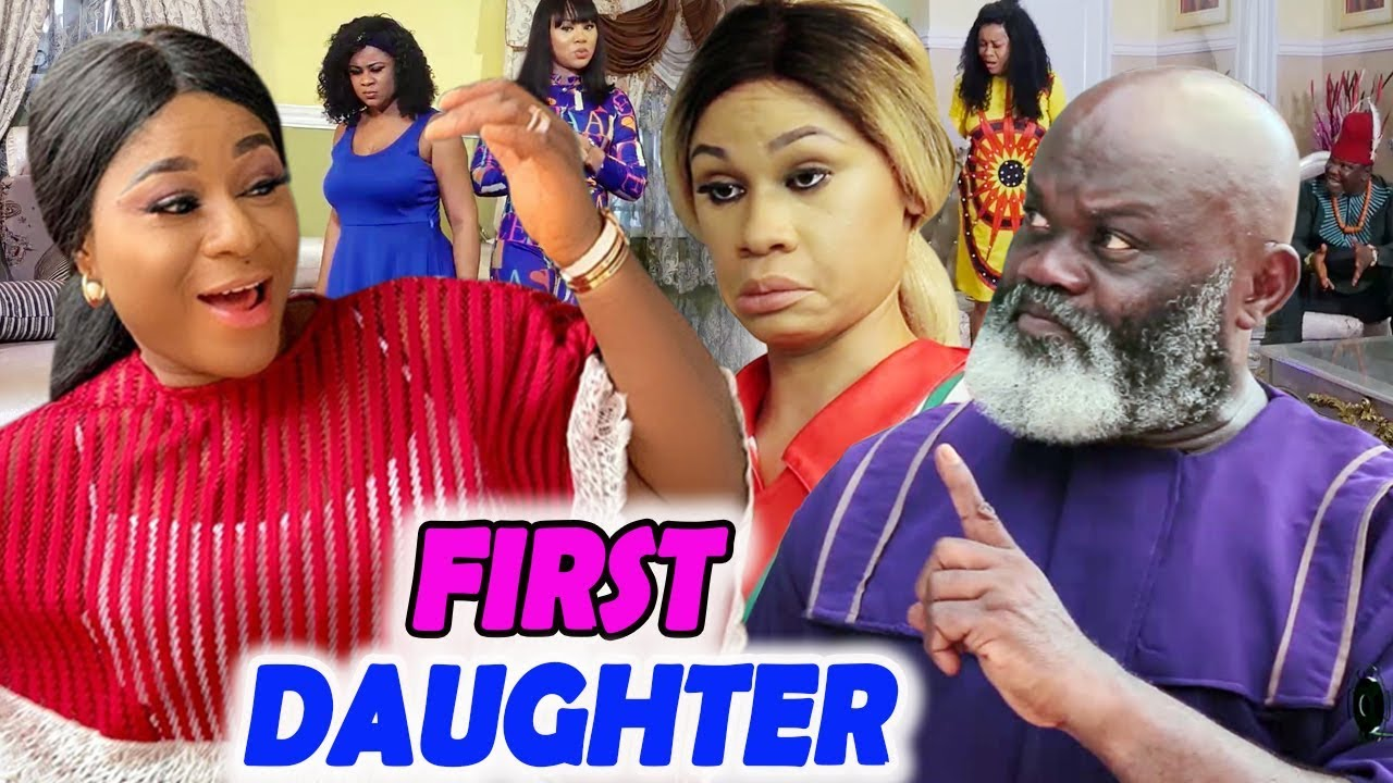 Download First Daughter Season 1 & 2 - ( Destiny Etiko ) 2019 Latest Nigerian Movie