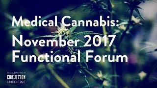 Medical Cannabis: November 2017 Functional Forum