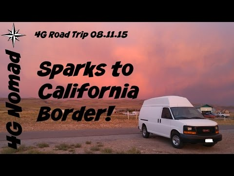 VAN LIFE | 4G Road Trip:  Sparks, NV To Cali Border