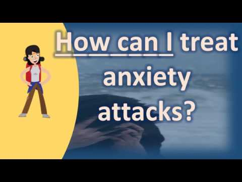 How Can I Treat Anxiety Attacks ? | Good Health FAQ