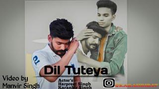 Dil Tuteya Song by Veet Baljit video by Manvir Singh