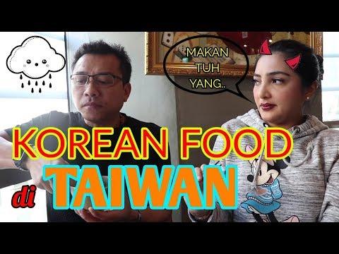 BERBURU MAKANAN KOREA DI TAIWAN, LOH??!
