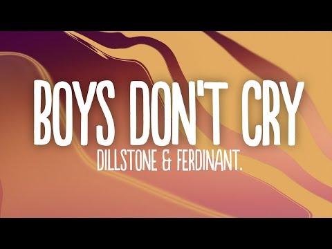 Dillistone & Ferdinant. - Boys Don't Cry (Lyrics)