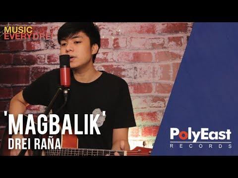 Drei Raña - Magbalik | Music EveryDREI