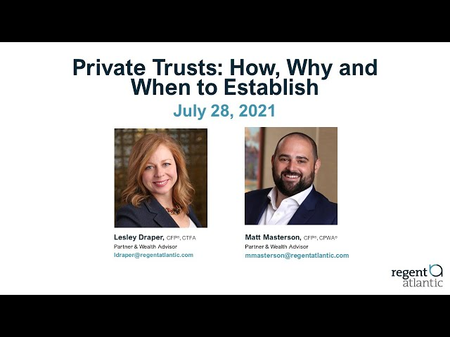 Private Trusts: Why, How, and When to Establish 7.28.21
