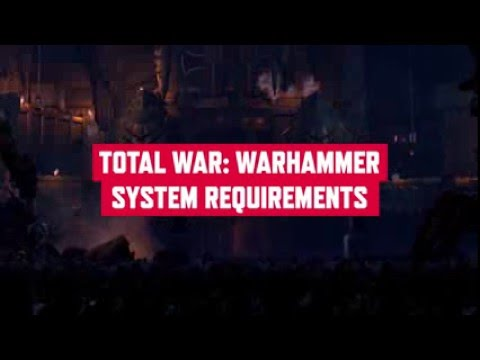Total War: Warhammer - System Requirements