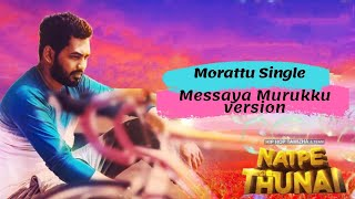 Morattu single song Messaya Murukku version ||Natpe thunai #hiphoptamizha