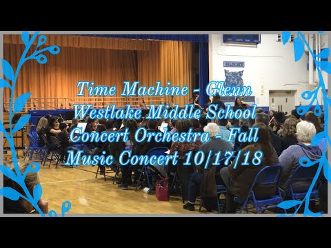 Time Machine - Glenn Westlake Middle School Concert Orchestra - Fall Music Concert 10/17/18