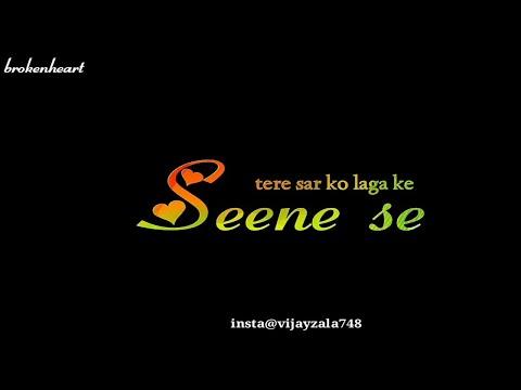 seene-se-tere-sar-ko-laga-ke-||-arjit-singh-||-new-whatsapp-lyrics-status-||