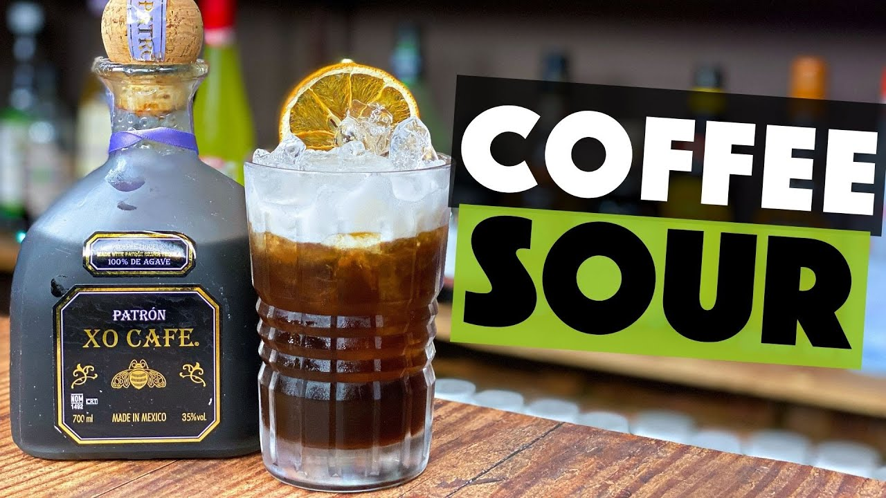 Patron Xo Cafe Tequila Cocktail Coffee Tequila Cocktail Sour Recipe Steve The Barman Youtube