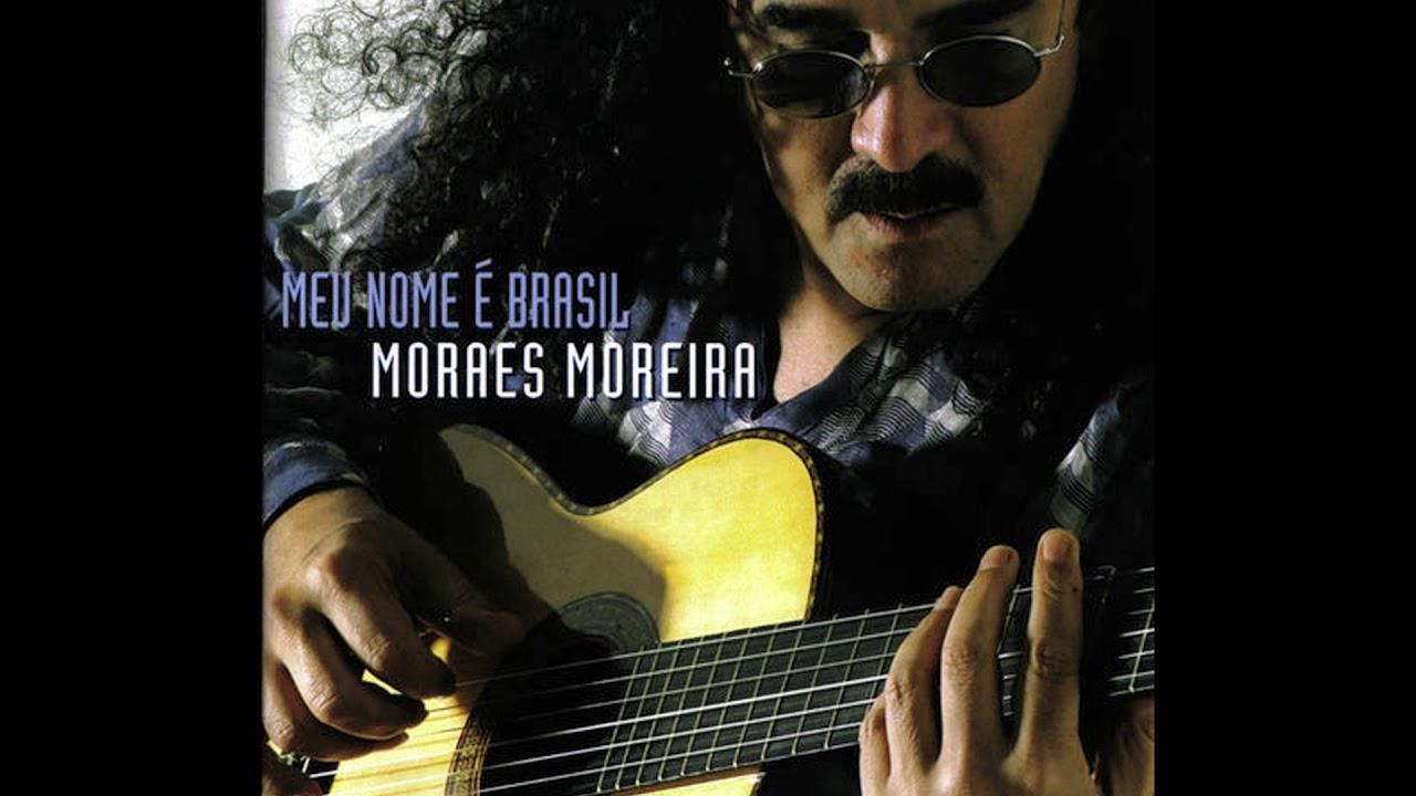 Moraes Moreira - Violão Cidadão (Meu Nome é Brasil)