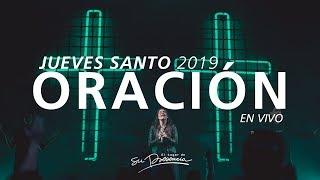 🔴 Oración Semana Santa 2019 - En Vivo (Jueves Santo 18 Abril) | El Lugar de Su Presencia