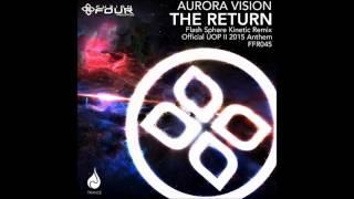 Aurora Vision - The Return (Flash Sphere Kinetic Remix) [Fuzion Four Records] [PRVW]