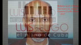 Ballade op.23 in G Minor-Chopin- Luis Lugo Piano-2017.