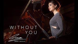 Смотреть клип Emma Muscat - Without You