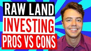 Raw Land Investing: Pros Vs. Cons
